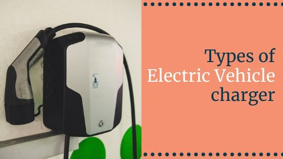 Types of electric vehicle charger