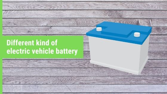 Types of Electric vehicle battery